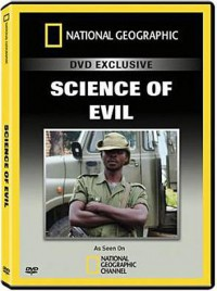 National Geographic: Наука о зле / Science of Evil (2007)