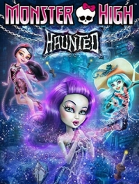 ����� ��������: ��������� (��) / Monster High: Haunted (2015) �������� ������