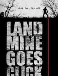 Мина начинает тикать / Landmine Goes Click (2015) смотреть онлайн