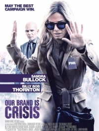��� ����� � ������ / Our Brand Is Crisis (2015) �������� ������
