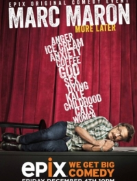 ���� �����: ������ ������ / Marc Maron: More Later (2015) �������� ������