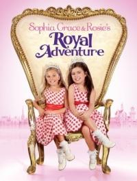 Королевские приключения Софии Грейс и Роузи / Sophia Grace & Rosie's Royal Adventure (2014) смотреть онлайн