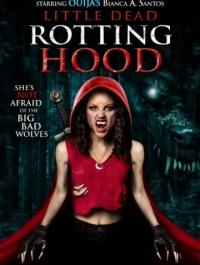 Маленькая мёртвая шапочка / Little Dead Rotting Hood (2016) смотреть онлайн